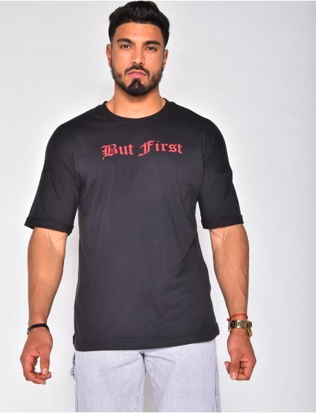 """T-shirt """" BUT FIRST"""""""